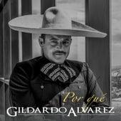 Por Qué de Gildardo Alvarez