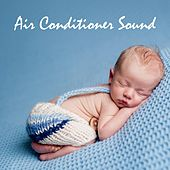 Air Conditioner Sound by White Noise for Babies