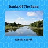 Banks of the Bann von Randal L Meek