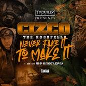 Never Fake It to Make It (feat. Ren Da Heatmonsta & Doja Clik) by Cizco the Hoodfella