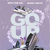 Go Up (feat. Roddy Ricch) by Rich the Kid