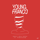 About This Thing by Young Franco