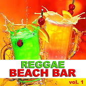 Reggae Beach Bar vol. 1 by Various Artists
