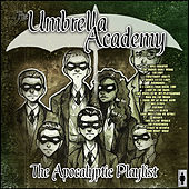 The Umbrella Academy - The Apocalyptic Playlist von Various Artists