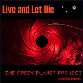 Live and Let Die de The Green Planet Project