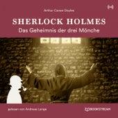 Sherlock Holmes: Das Geheimnis der drei Mönche von Sherlock Holmes