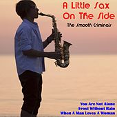 A Little Sax on The Side de Smooth Criminals