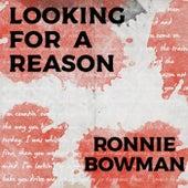 Looking For A Reason de Ronnie Bowman