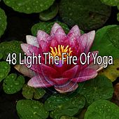 48 Light the Fire of Yoga von Massage Therapy Music