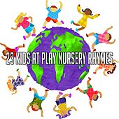 23 Kids at Play Nursery Rhymes by Songs For Children