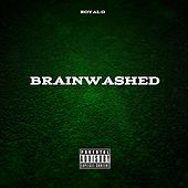 Brainwashed by Royal G