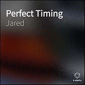 Perfect Timing von Jared