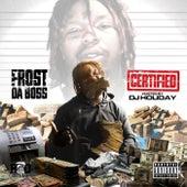 Certified von Frost Da Boss