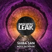 Rock Da House de Shiba San