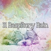 31 Respitory Rain by Rain Sounds and White Noise
