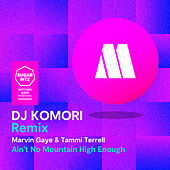 Ain't No Mountain High Enough (DJ Komori Remix) van Marvin Gaye