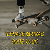 Teenage Dirtbag Skate Rock de Various Artists