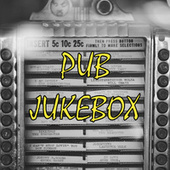 Pub Jukebox by Various Artists