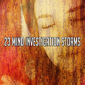 23 Mind Investigation Storms by Rain Sounds and White Noise