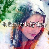 44 Best for Baby Sleep by Lullaby Land