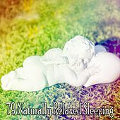 79 Naturally Relaxed Sleeping by Relaxing Spa Music