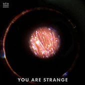 You Are Strange by Kongos