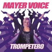 Trompetero de Mayer Voice