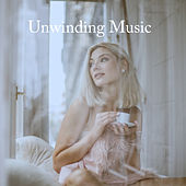 Unwinding Music by Various Artists
