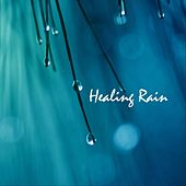 Healing Rain by Rain Sounds Nature Collection
