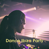 Dance Ibiza Party by Various Artists