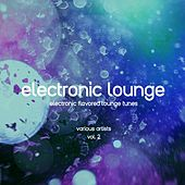 Electronic Lounge (Electronic Flavored Lounge Tunes), Vol. 2 by Various Artists