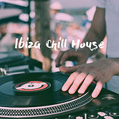 Ibiza Chill House by Various Artists