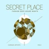 Secret Place (Fashion Deep-House Nights), Vol. 2 von Various Artists