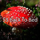 53 Back To Bed by Einstein Baby Lullaby Academy