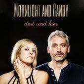 Dort und hier von Moonlight and Candy