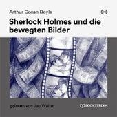 Sherlock Holmes und die bewegten Bilder von Sherlock Holmes
