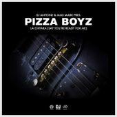 La Chitara (Say, You're Ready for Me) von The Pizza Boyz