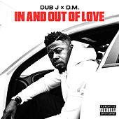 In and out of Love by Dub J
