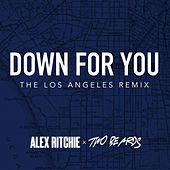 Down For You (feat. Two Beards) [Los Angeles Remix] by Alex Ritchie