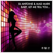 Baby, Let Me Tell You... von DJ Antoine
