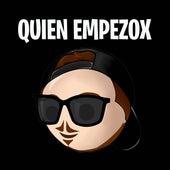 Quien empezox by Fer Palacio