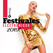 Festivales Electronicos 2019! EDM, Dubstep, Rave Party, Techno Dance by Various Artists