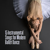 15 Instrumental Songs for Modern Ballet Dance di Various Artists
