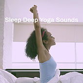 Sleep Deep Yoga Sounds de Various Artists