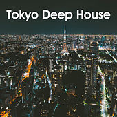 Tokyo Deep House by Various Artists