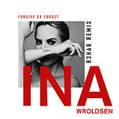Forgive or Forget (R3HAB Remix) by Ina Wroldsen