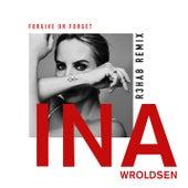 Forgive or Forget (R3HAB Remix) de Ina Wroldsen