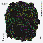 Heroes Re:Mixed One by M.R.I.