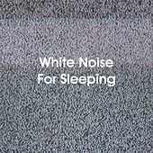 White Noise For Sleeping by Various Artists