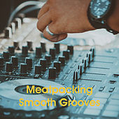 Meatpacking Smooth Grooves by Various Artists